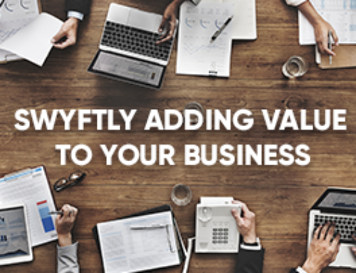 Swyftly Adding Value to Your Business
